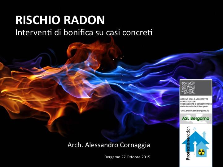 Rischio Radon Interventi Bonifica Casi Concreti - Arch. Alessandro Cornaggia